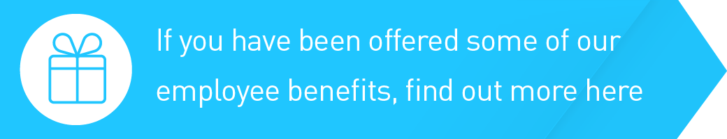 If you have been offered some of our employee benefits, find out more here
